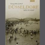 Buchtipp: Düsseldorf wie es war - von Michael Brockerhoff