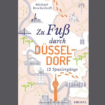 Buchtipp: Zu Fuß durch Düsseldorf: 12 Spaziergänge - Michael Brockerhoff