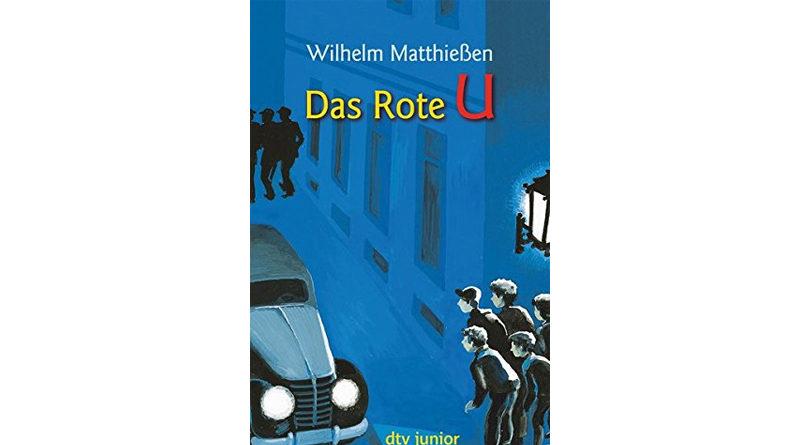 Das Rote U: Eine Detektivgeschichte von Wilhelm Matthießen aus dem Jahr 1932